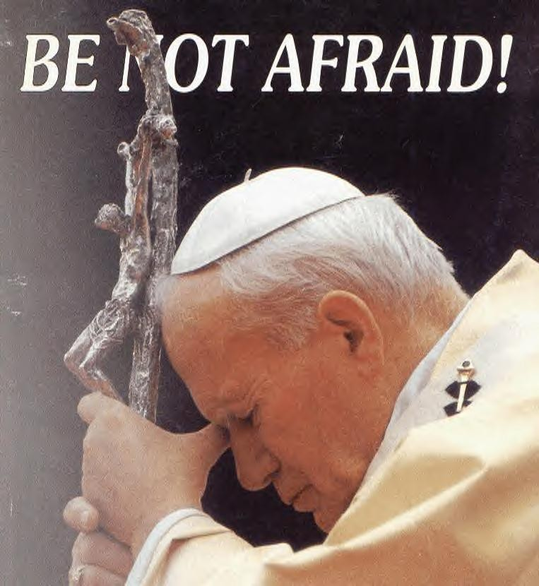 Be not afraid!
